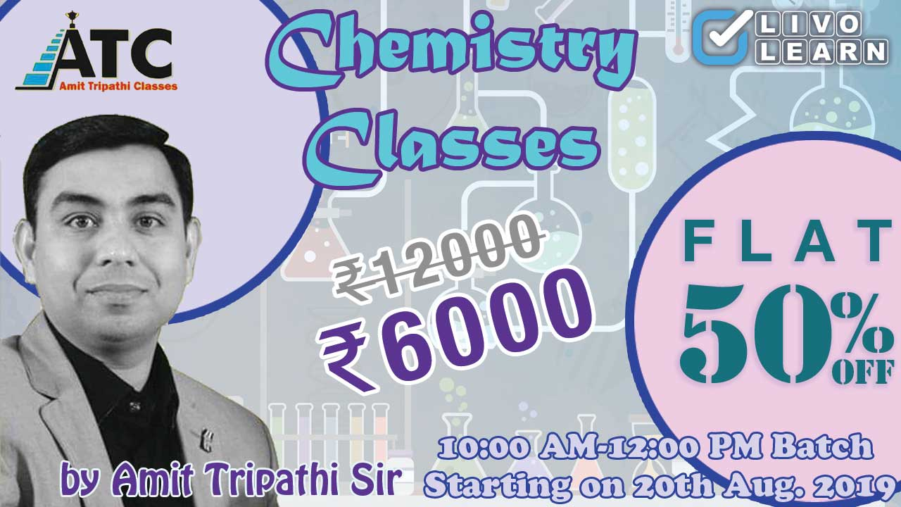Chemistry Classes (Batch 2 - 10:00 AM - 12:00 PM)